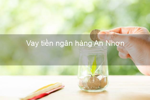 Vay tiền ngân hàng An Nhơn