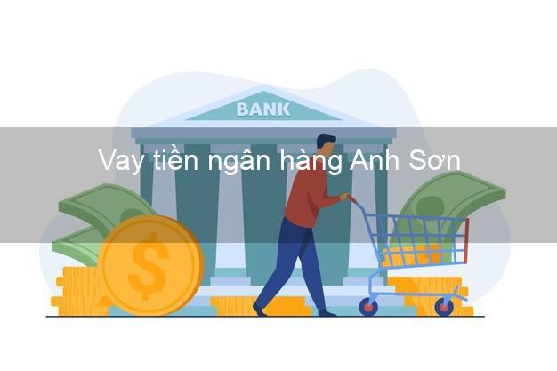 Vay tiền ngân hàng Anh Sơn