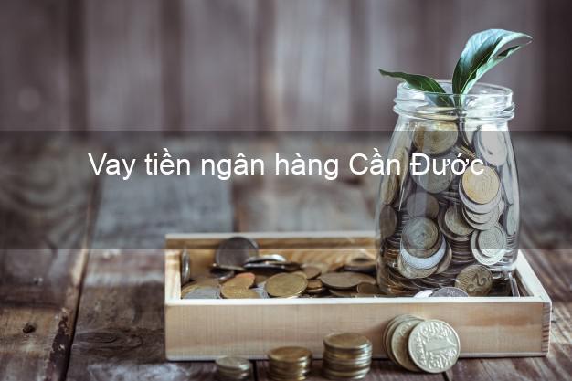 Vay tiền ngân hàng Cần Đước