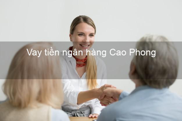 Vay tiền ngân hàng Cao Phong