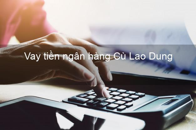 Vay tiền ngân hàng Cù Lao Dung