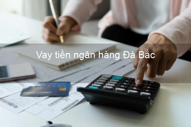 Vay tiền ngân hàng Đà Bắc