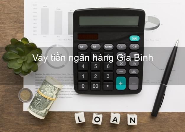 Vay tiền ngân hàng Gia Bình