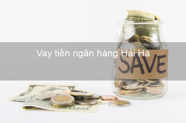 Vay tiền ngân hàng Hải Hà