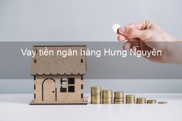 Vay tiền ngân hàng Hưng Nguyên