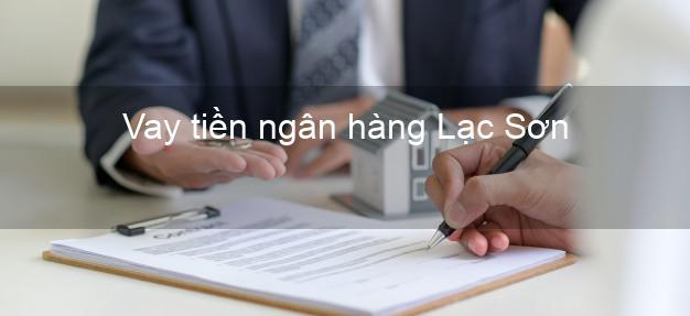 Vay tiền ngân hàng Lạc Sơn