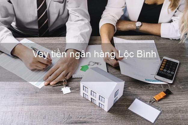 Vay tiền ngân hàng Lộc Bình