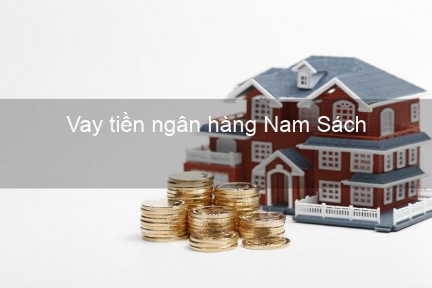 Vay tiền ngân hàng Nam Sách