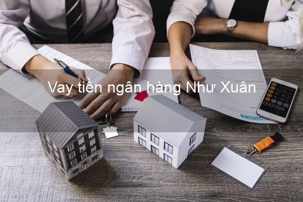 Vay tiền ngân hàng Như Xuân