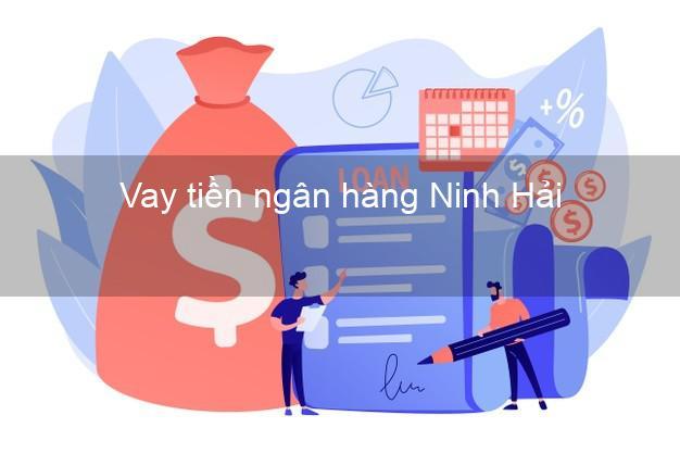 Vay tiền ngân hàng Ninh Hải