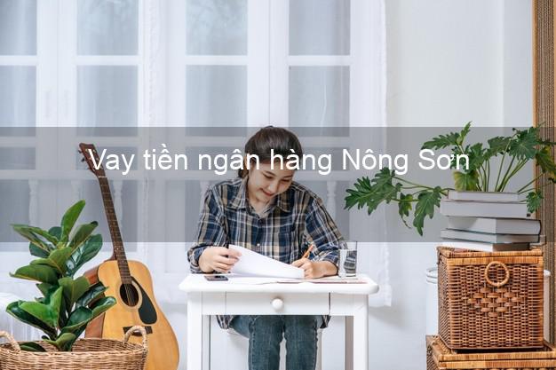 Vay tiền ngân hàng Nông Sơn