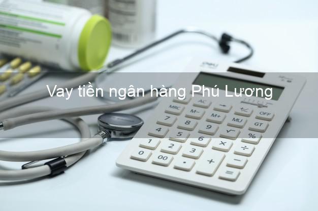 Vay tiền ngân hàng Phú Lương