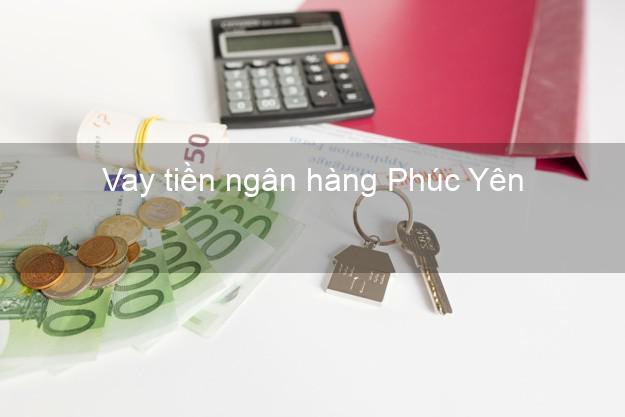 Vay tiền ngân hàng Phúc Yên