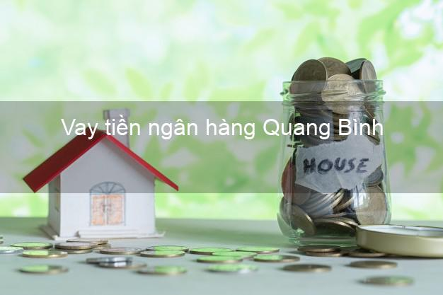 Vay tiền ngân hàng Quảng Bình