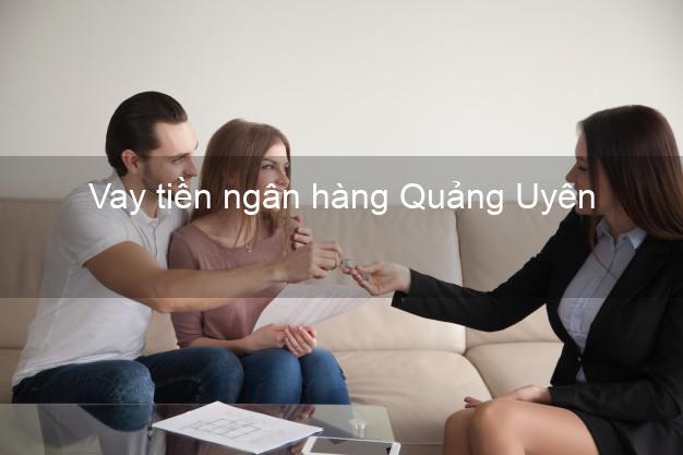 Vay tiền ngân hàng Quảng Uyên