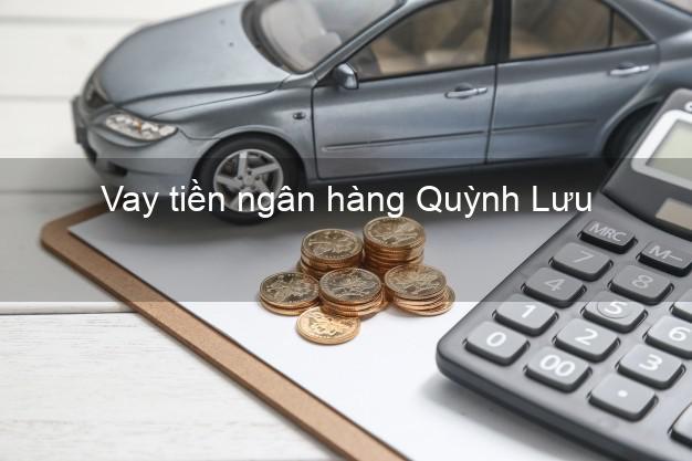 Vay tiền ngân hàng Quỳnh Lưu