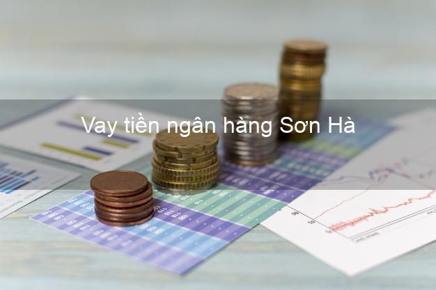 Vay tiền ngân hàng Sơn Hà