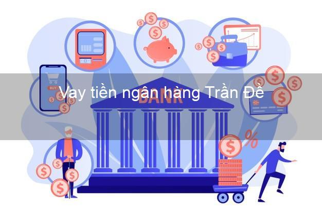 Vay tiền ngân hàng Trần Đề