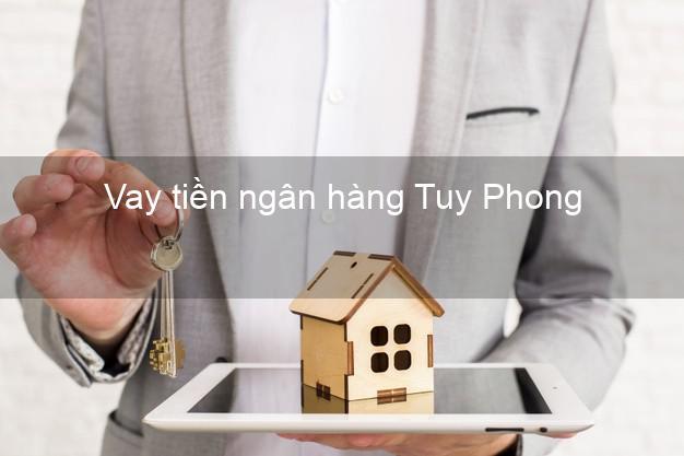 Vay tiền ngân hàng Tuy Phong