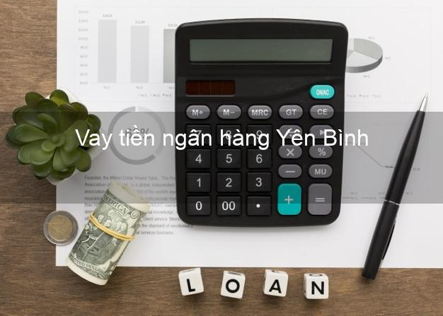 Vay tiền ngân hàng Yên Bình