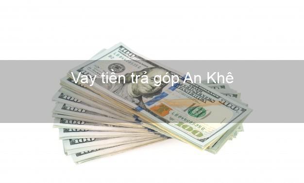 Vay tiền trả góp An Khê