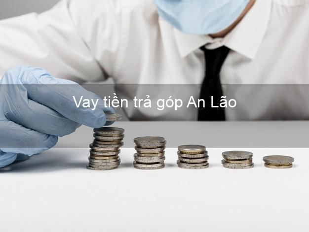 Vay tiền trả góp An Lão