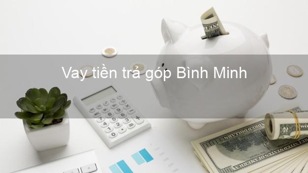 Vay tiền trả góp Bình Minh