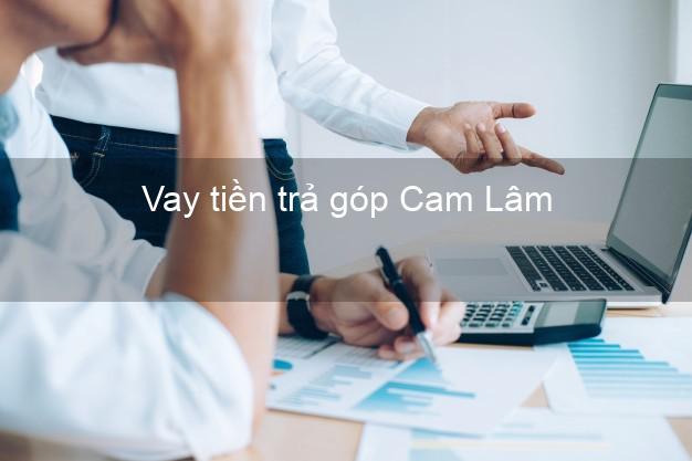 Vay tiền trả góp Cam Lâm
