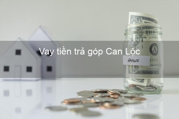 Vay tiền trả góp Can Lộc