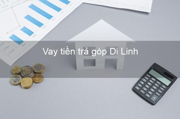 Vay tiền trả góp Di Linh