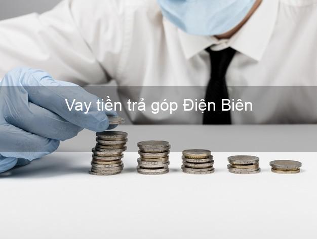 Vay tiền trả góp Điện Biên