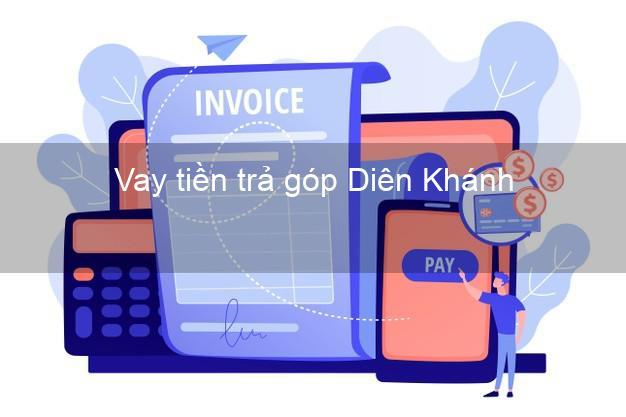 Vay tiền trả góp Diên Khánh