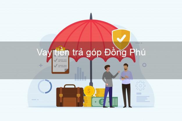 Vay tiền trả góp Đồng Phú