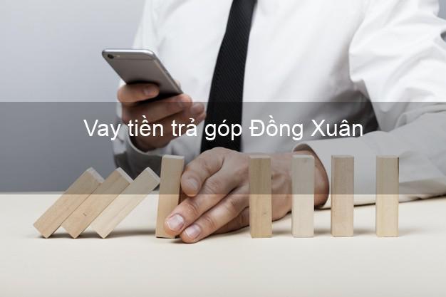 Vay tiền trả góp Đồng Xuân
