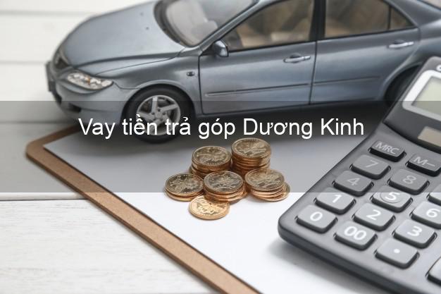 Vay tiền trả góp Dương Kinh