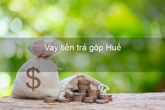 Vay tiền trả góp Huế