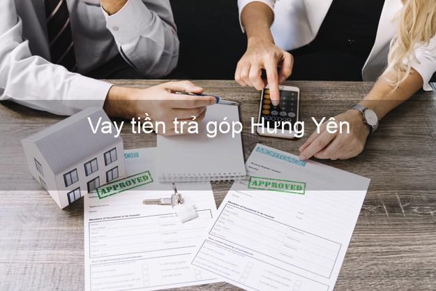 Vay tiền trả góp Hưng Yên
