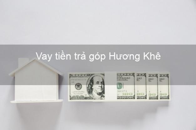 Vay tiền trả góp Hương Khê