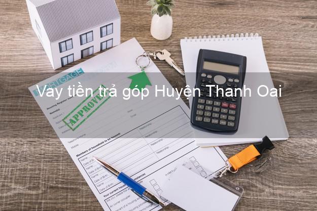 Vay tiền trả góp Huyện Thanh Oai