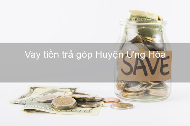 Vay tiền trả góp Huyện Ứng Hòa
