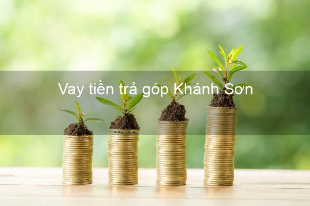 Vay tiền trả góp Khánh Sơn