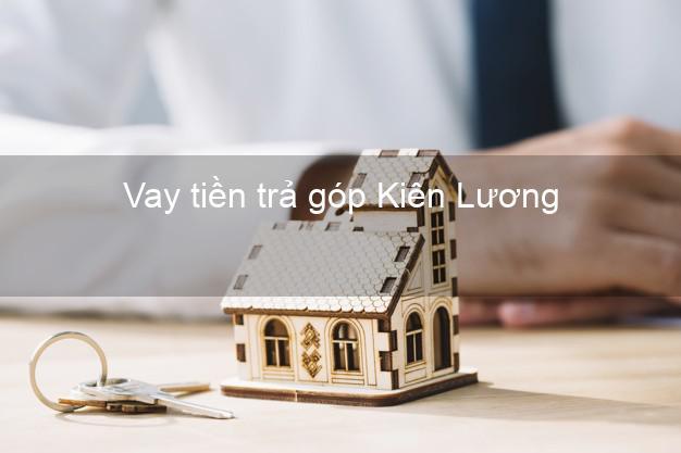 Vay tiền trả góp Kiên Lương
