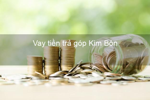 Vay tiền trả góp Kim Bôn