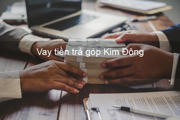 Vay tiền trả góp Kim Động