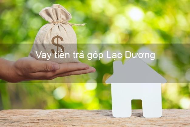 Vay tiền trả góp Lạc Dương