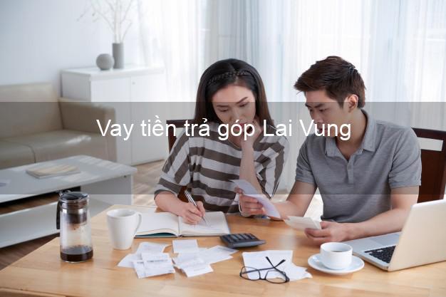 Vay tiền trả góp Lai Vung
