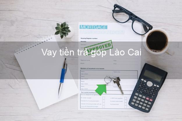 Vay tiền trả góp Lào Cai