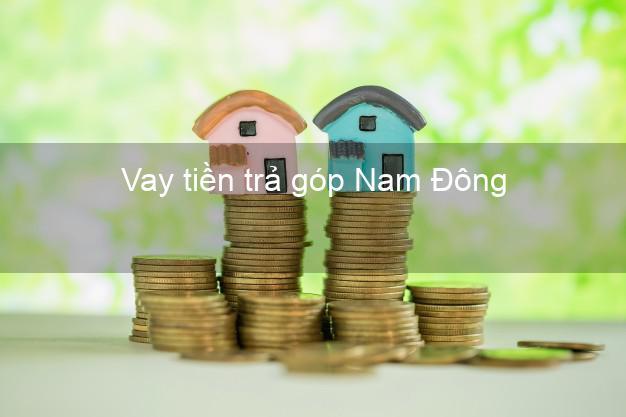 Vay tiền trả góp Nam Đông
