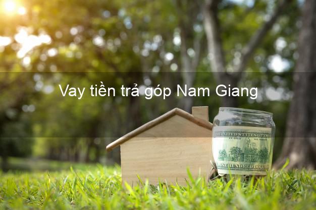 Vay tiền trả góp Nam Giang