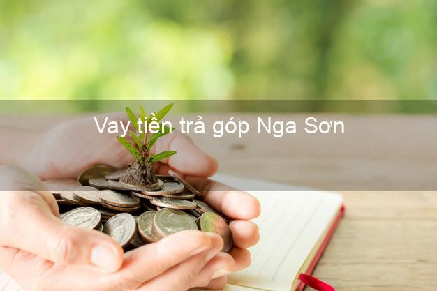 Vay tiền trả góp Nga Sơn